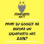 Primi su Google ha ancora un significato nel 2018?