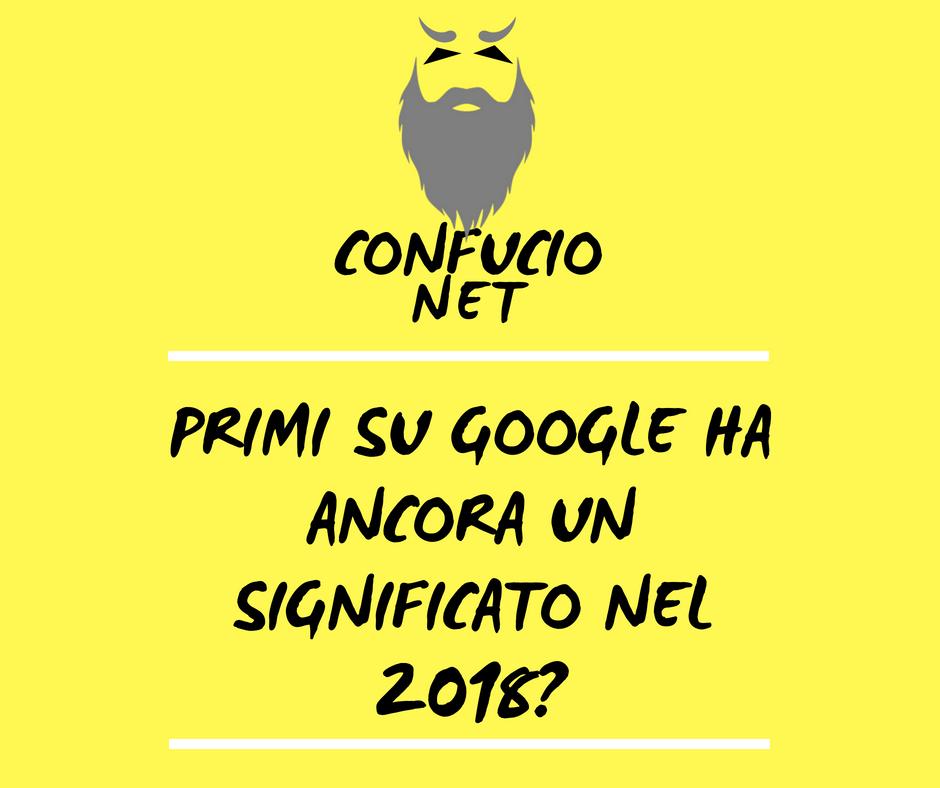 Primi su Google ha ancora un significato nel 2018? 2