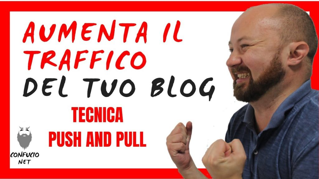 Aumentare traffico on line - push and pull