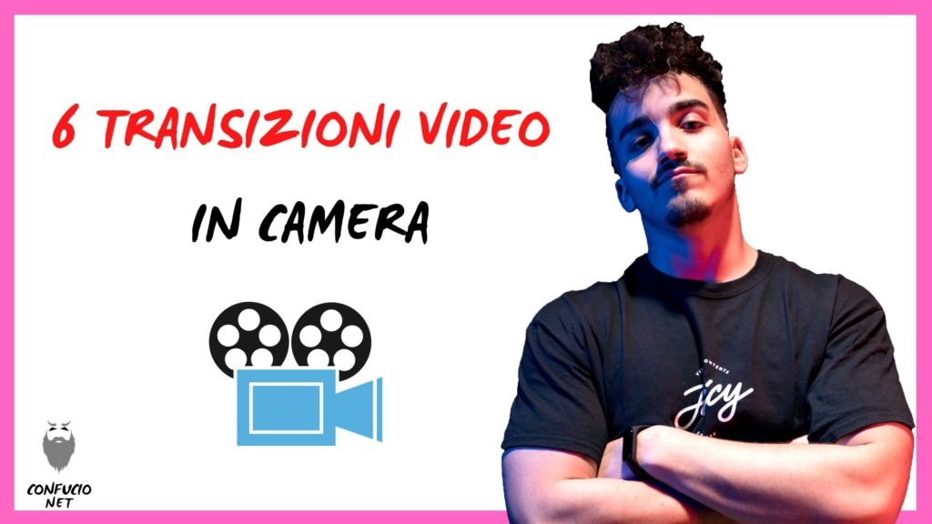 6 Transizioni Video in Camera