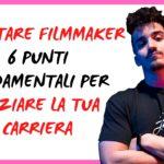 Come diventare Filmmaker
