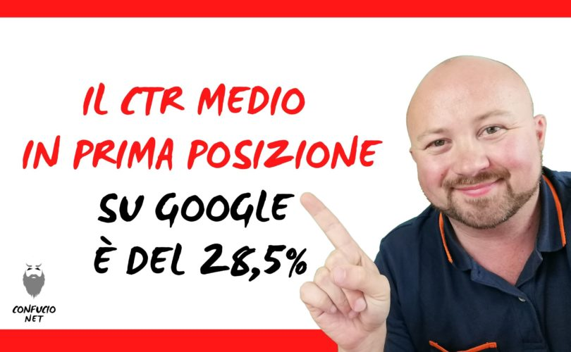 Il CTR medio in prima posizione su Google è del 28,5% - Studio lo dimostra 1