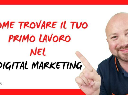 Come trovare il tuo primo lavoro nel Digital Marketing 1
