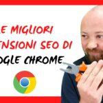 Le migliori estensioni SEO di Google Chrome 2020