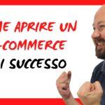 Come aprire un e-commerce di successo nel 2020