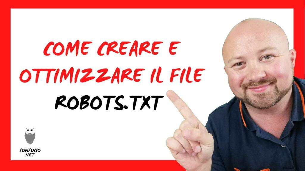 Come creare e ottimizzare il file Robots txt
