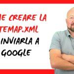 Come creare la Sitemap XML e inviarla a Google